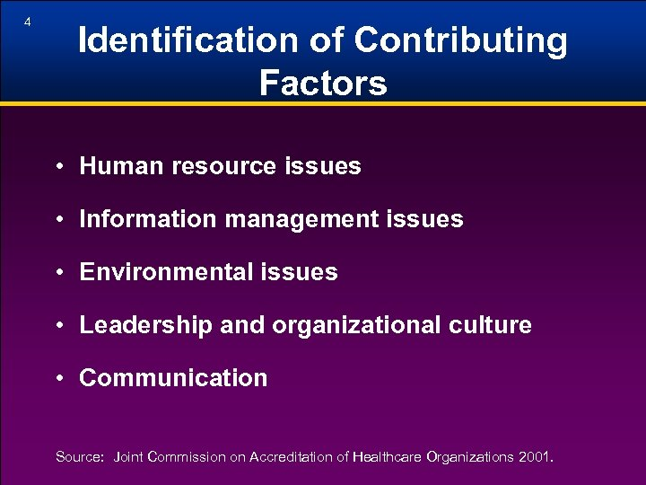 4 Identification of Contributing Factors • Human resource issues • Information management issues •