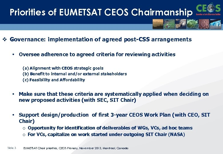 Priorities of EUMETSAT CEOS Chairmanship v Governance: implementation of agreed post-CSS arrangements • Oversee