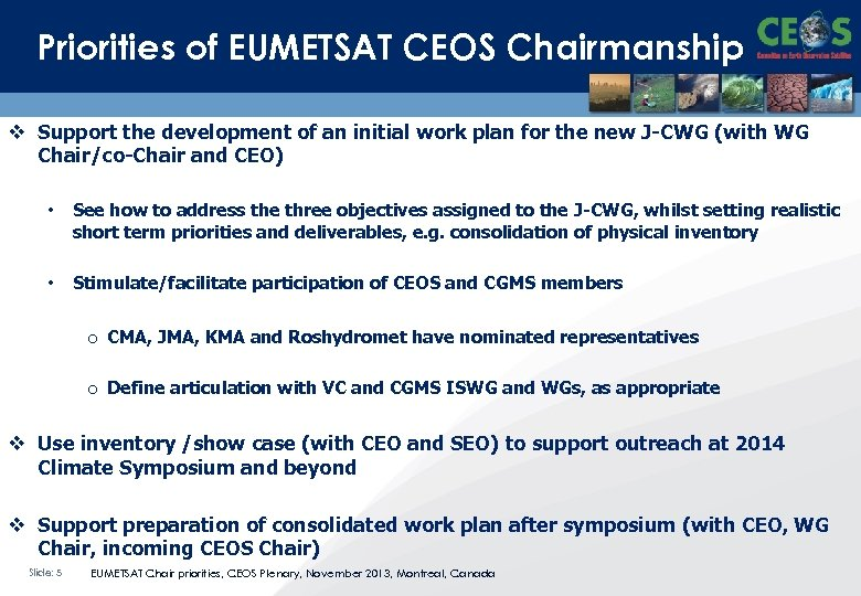 Priorities of EUMETSAT CEOS Chairmanship v Support the development of an initial work plan