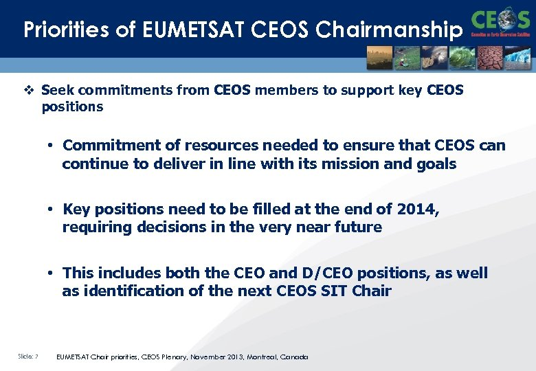 Priorities of EUMETSAT CEOS Chairmanship v Seek commitments from CEOS members to support key