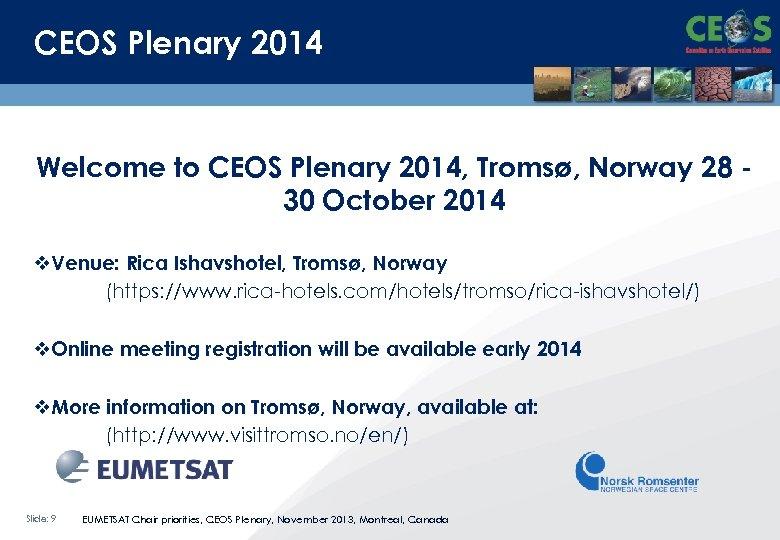 CEOS Plenary 2014 Welcome to CEOS Plenary 2014, Tromsø, Norway 28 30 October 2014