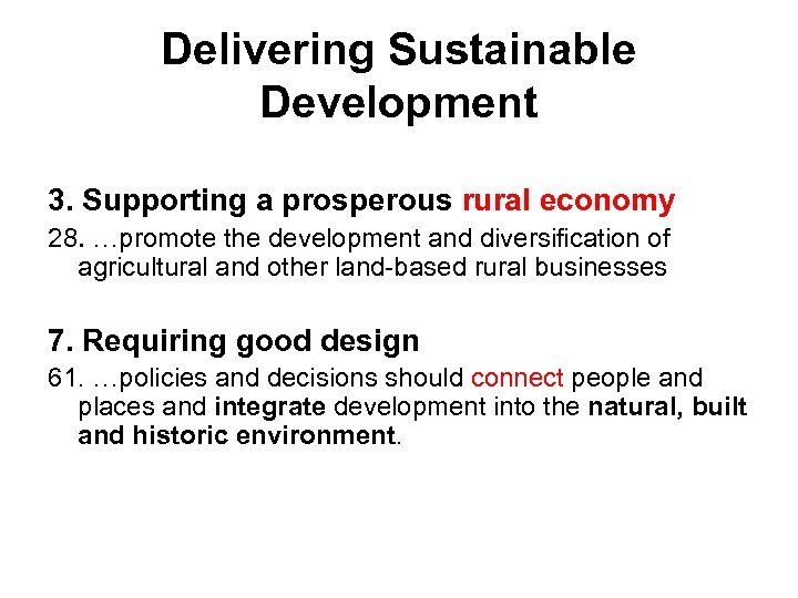 Delivering Sustainable Development 3. Supporting a prosperous rural economy 28. …promote the development and