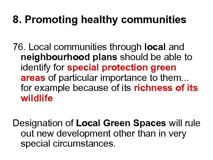 8. Promoting healthy communities 76. Local communities through local and neighbourhood plans should be