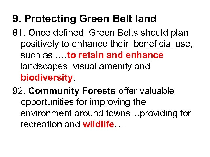 9. Protecting Green Belt land 81. Once defined, Green Belts should plan positively to
