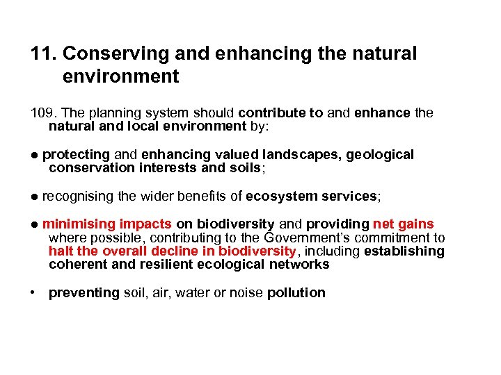 11. Conserving and enhancing the natural environment 109. The planning system should contribute to