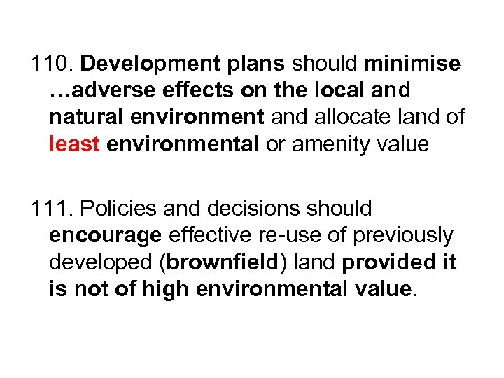 110. Development plans should minimise …adverse effects on the local and natural environment and