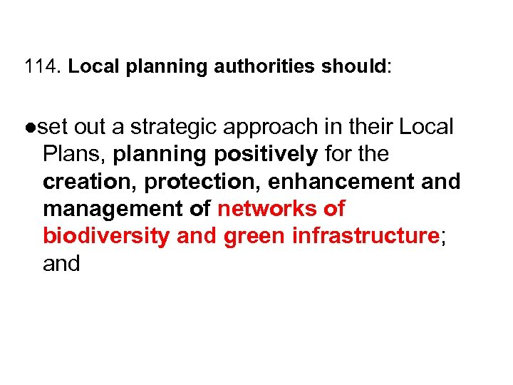 114. Local planning authorities should: ●set out a strategic approach in their Local Plans,