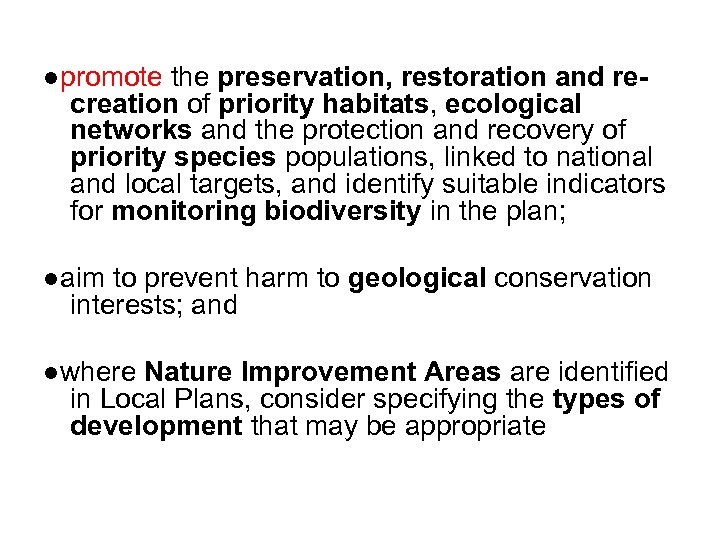 ●promote the preservation, restoration and recreation of priority habitats, ecological networks and the protection