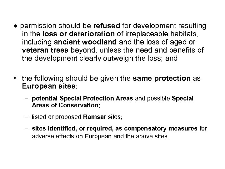 ● permission should be refused for development resulting in the loss or deterioration of
