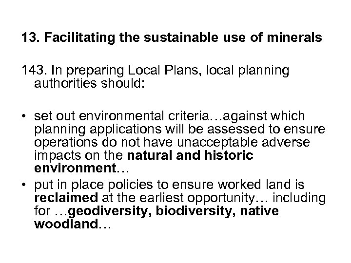 13. Facilitating the sustainable use of minerals 143. In preparing Local Plans, local planning