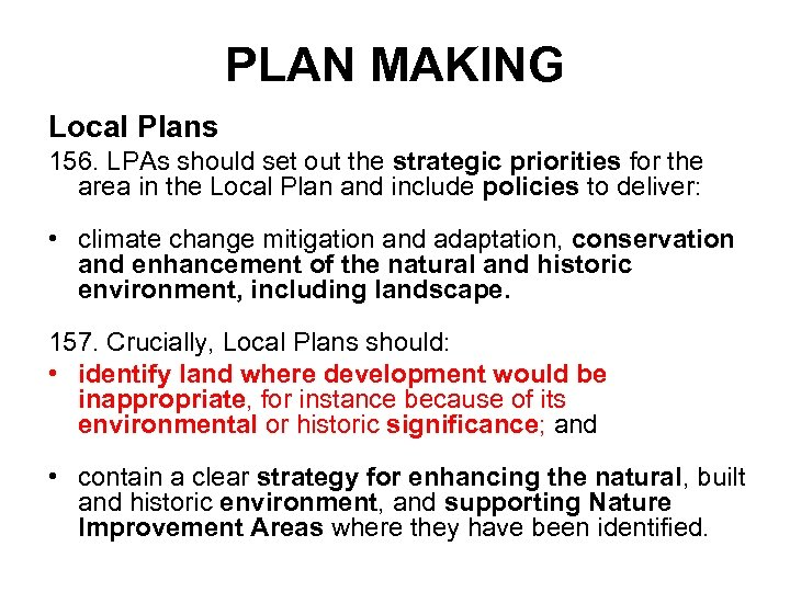 PLAN MAKING Local Plans 156. LPAs should set out the strategic priorities for the