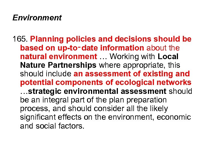 Environment 165. Planning policies and decisions should be based on up-to‑date information about the