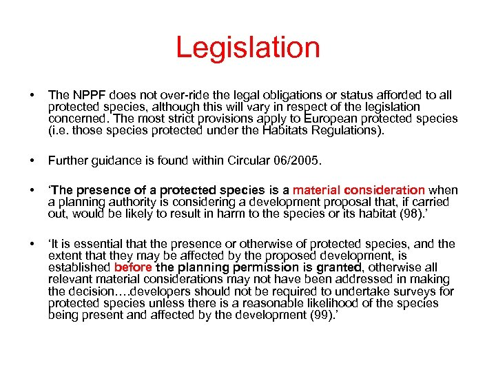 Legislation • The NPPF does not over-ride the legal obligations or status afforded to