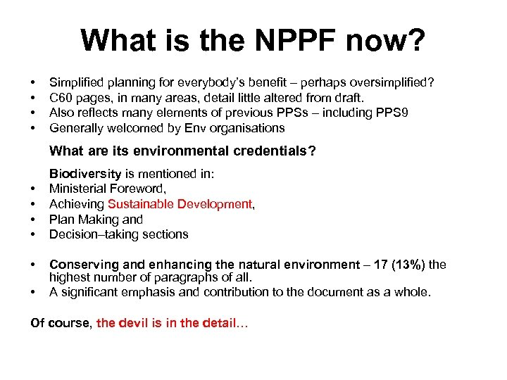 What is the NPPF now? • • Simplified planning for everybody's benefit – perhaps