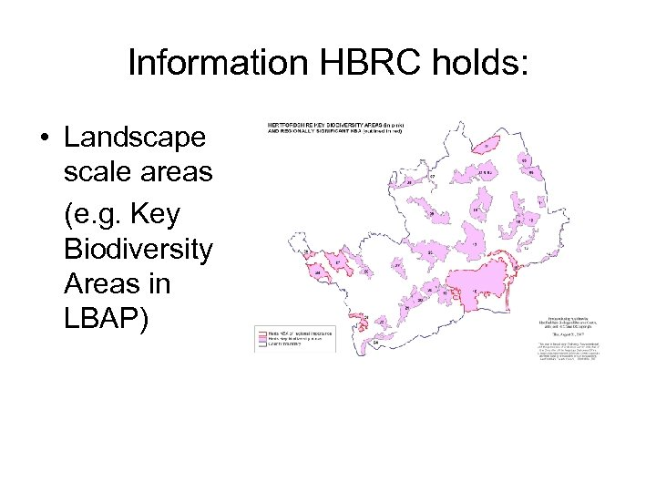 Information HBRC holds: • Landscape scale areas (e. g. Key Biodiversity Areas in LBAP)