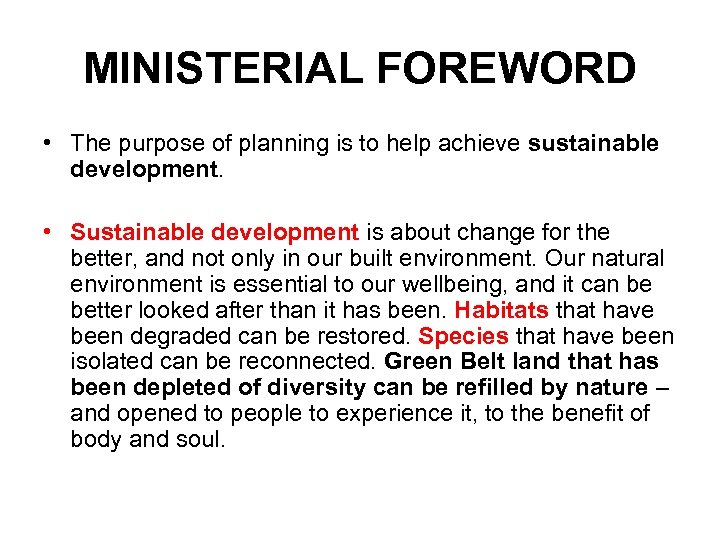 MINISTERIAL FOREWORD • The purpose of planning is to help achieve sustainable development. •