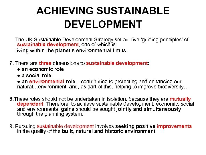 ACHIEVING SUSTAINABLE DEVELOPMENT The UK Sustainable Development Strategy set out five 'guiding principles' of