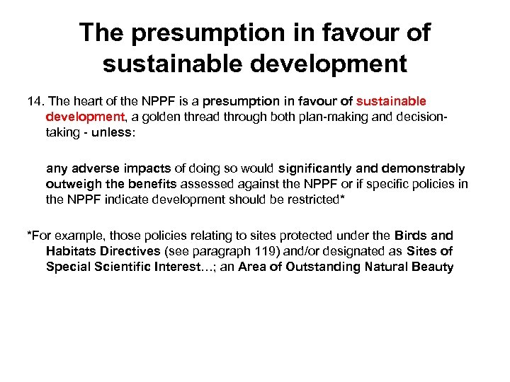 The presumption in favour of sustainable development 14. The heart of the NPPF is