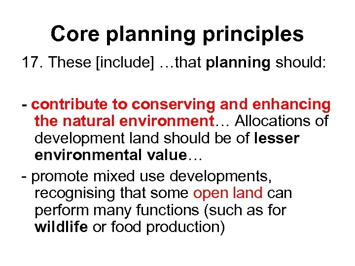 Core planning principles 17. These [include] …that planning should: - contribute to conserving and