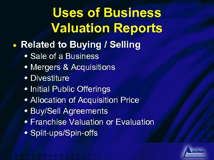 Uses of Business Valuation Reports · Related to Buying / Selling w Sale of