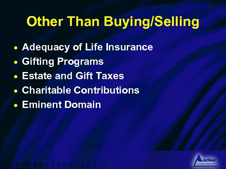 Other Than Buying/Selling · Adequacy of Life Insurance · Gifting Programs · Estate and