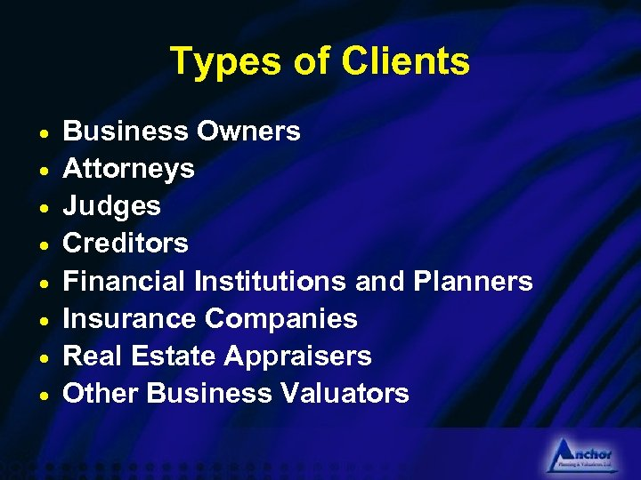 Types of Clients · · · · Business Owners Attorneys Judges Creditors Financial Institutions