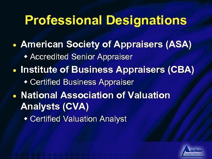Professional Designations · American Society of Appraisers (ASA) w Accredited Senior Appraiser · Institute