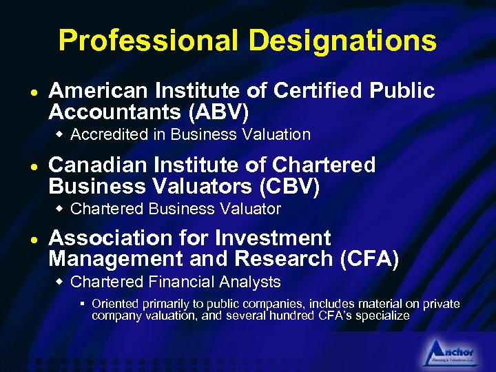 Professional Designations · American Institute of Certified Public Accountants (ABV) w Accredited in Business