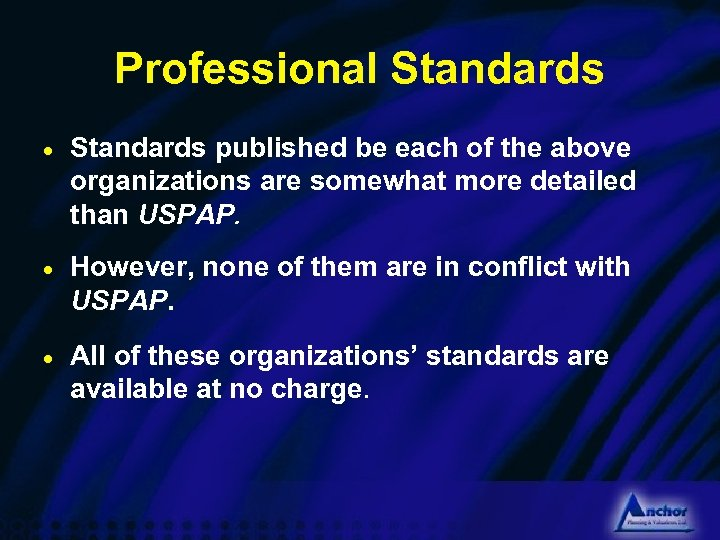 Professional Standards · Standards published be each of the above organizations are somewhat more