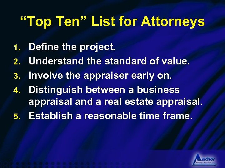 """Top Ten"" List for Attorneys 1. 2. 3. 4. 5. Define the project. Understand"