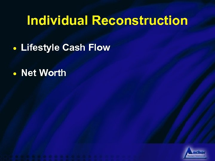 Individual Reconstruction · Lifestyle Cash Flow · Net Worth