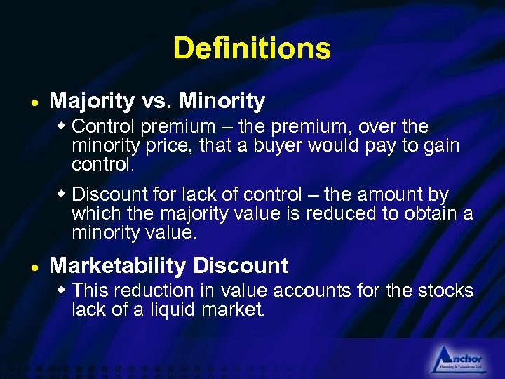 Definitions · Majority vs. Minority w Control premium – the premium, over the minority