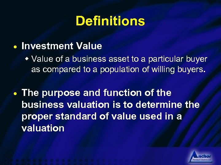 Definitions · Investment Value w Value of a business asset to a particular buyer