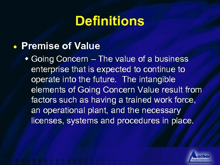 Definitions · Premise of Value w Going Concern – The value of a business