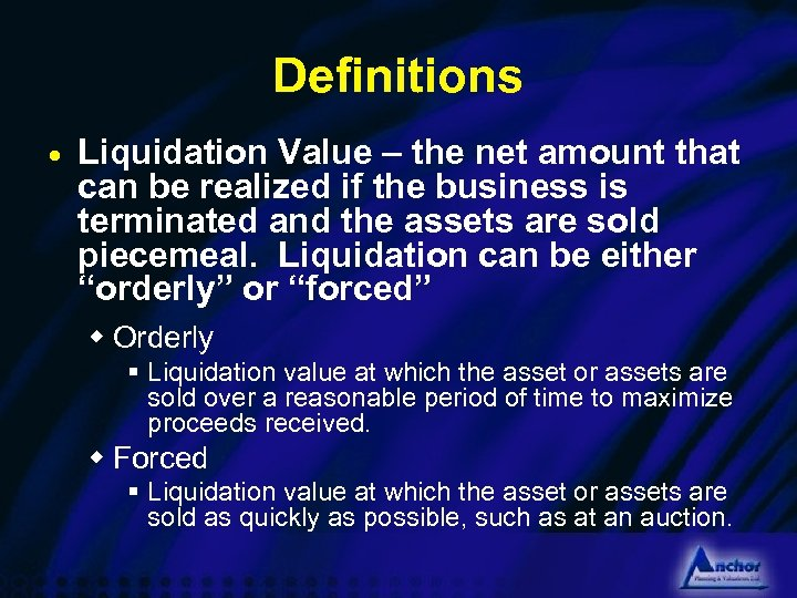 Definitions · Liquidation Value – the net amount that can be realized if the