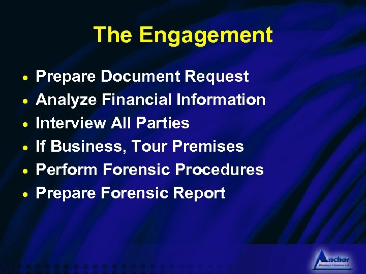 The Engagement · · · Prepare Document Request Analyze Financial Information Interview All Parties
