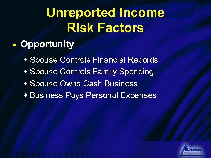 Unreported Income Risk Factors · Opportunity w Spouse Controls Financial Records w Spouse Controls