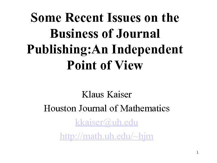 Some Recent Issues on the Business of Journal Publishing: An Independent Point of View