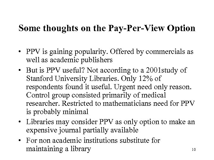 Some thoughts on the Pay-Per-View Option • PPV is gaining popularity. Offered by commercials