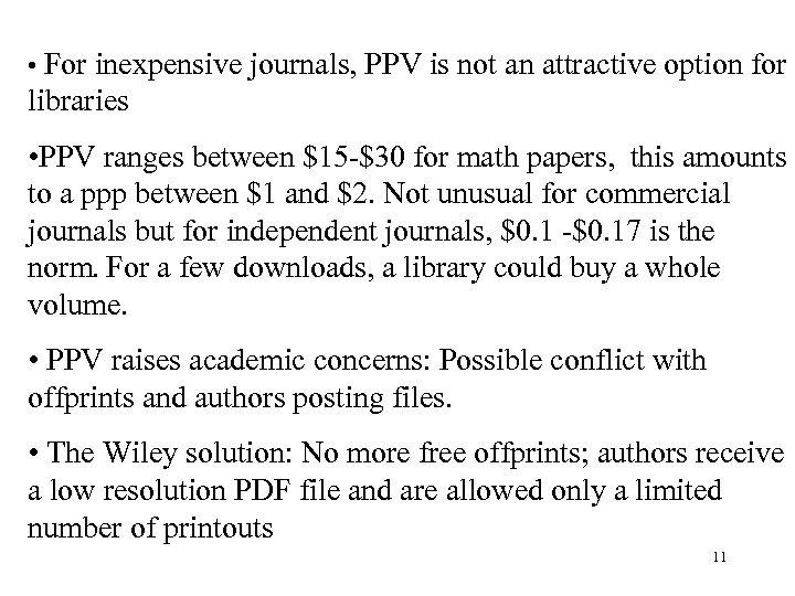• For inexpensive journals, PPV is not an attractive option for libraries •