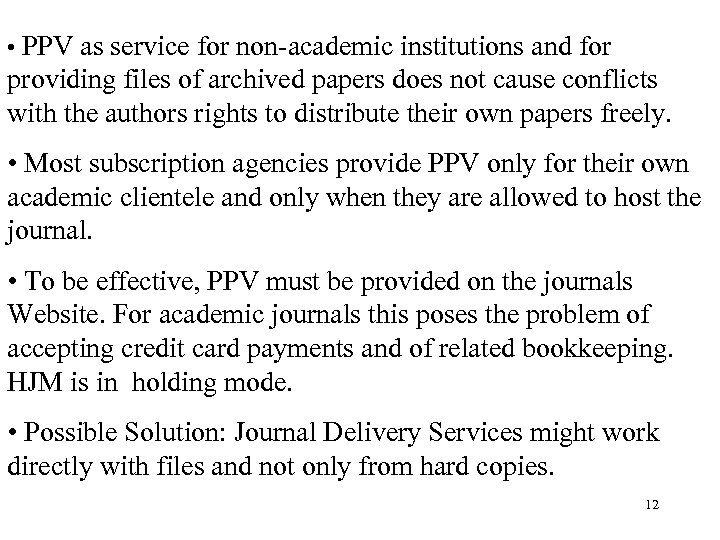 • PPV as service for non-academic institutions and for providing files of archived