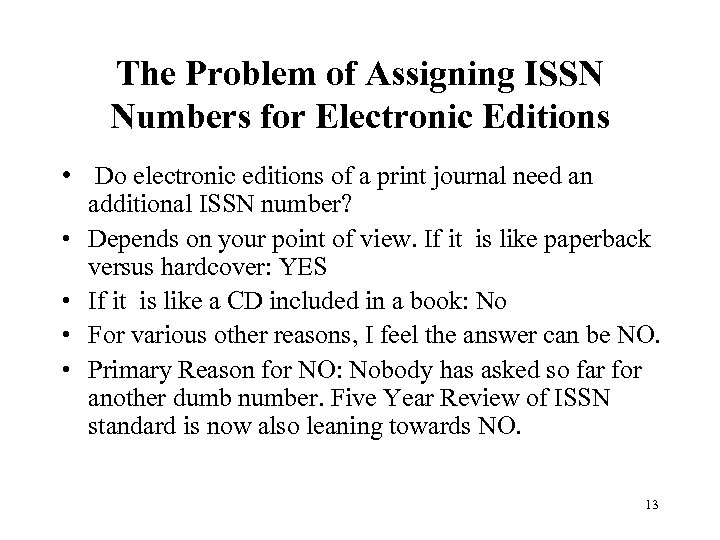 The Problem of Assigning ISSN Numbers for Electronic Editions • Do electronic editions of