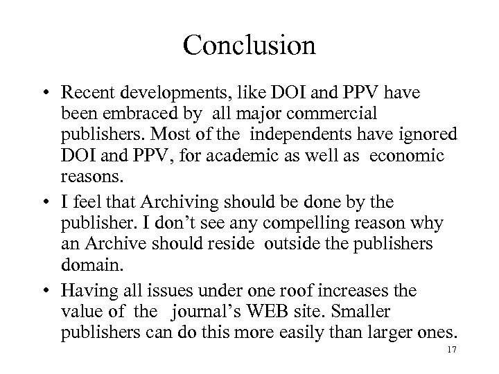 Conclusion • Recent developments, like DOI and PPV have been embraced by all major