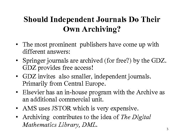 Should Independent Journals Do Their Own Archiving? • The most prominent publishers have come