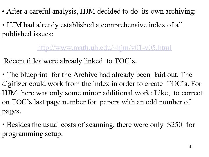 • After a careful analysis, HJM decided to do its own archiving: •