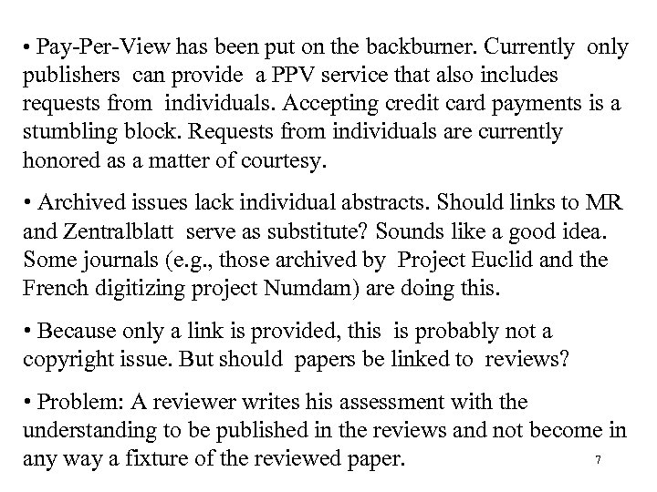 • Pay-Per-View has been put on the backburner. Currently only publishers can provide