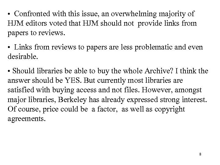 • Confronted with this issue, an overwhelming majority of HJM editors voted that
