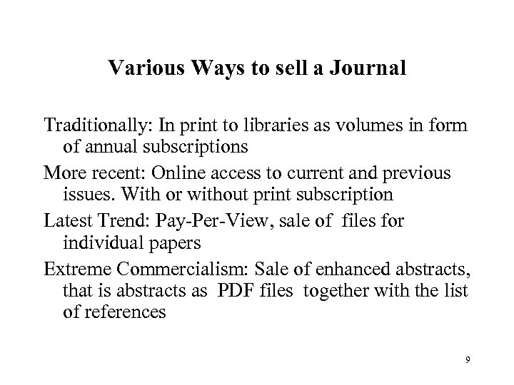 Various Ways to sell a Journal Traditionally: In print to libraries as volumes in