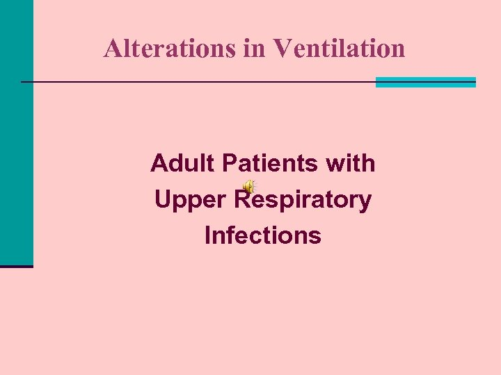 Alterations in Ventilation Adult Patients with Upper Respiratory Infections