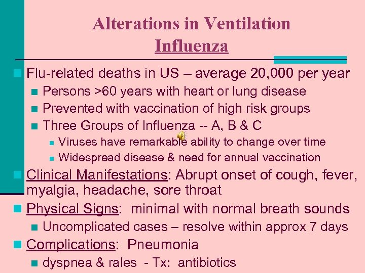 Alterations in Ventilation Influenza n Flu-related deaths in US – average 20, 000 per